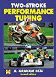 Two-Stroke Performance Tuning: Second edition